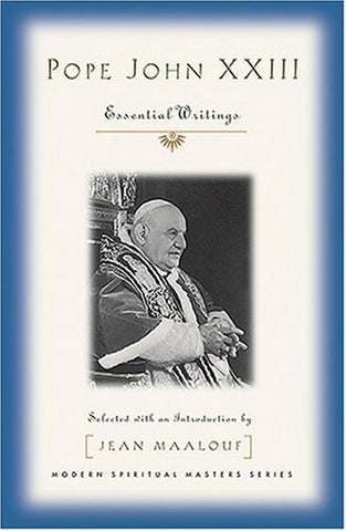 Pope John XXIII: Essential Writings (Modern Spiritual Masters)