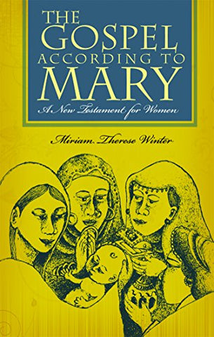 Gospel According to Mary: A New Testament for Women