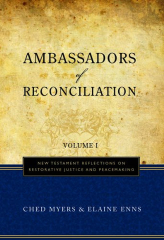 Ambassadors of Reconciliation, Volume I: New Testament Reflections on Restorative Justice and Peacemaking: 1