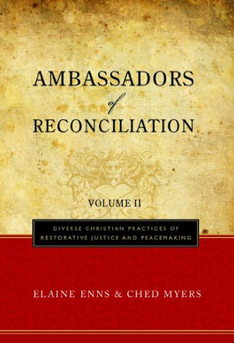Ambassadors of Reconciliation, Volume II: Diverse Christian Practices of Restorative Justice and Peacemaking: 2