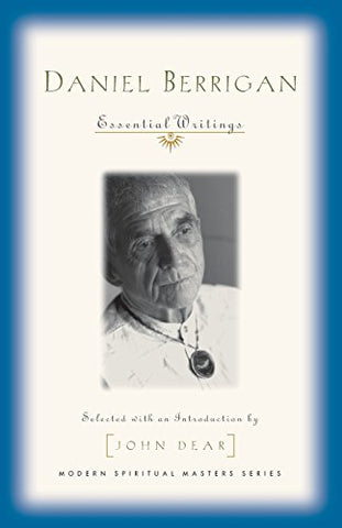 Daniel Berrigan: Essential Writings (Modern Spiritual Masters)