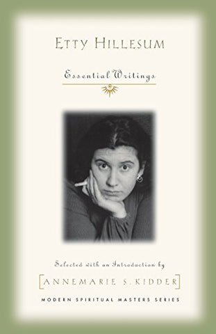 Etty Hillesum: Essential Writings (Modern Spiritual Masters)