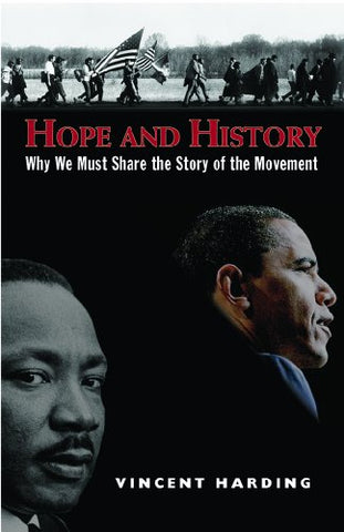 Hope and History, Why We Must Share the Story of the Movement, 2d ed.