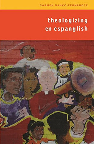 Theologizing en Espanglish (Studies in Latino/A Catholicism)