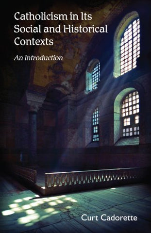 Catholicism in Social and Historical Contexts: An Introduction
