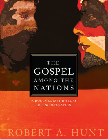 The Gospel Among the Nations: A Documentary History of Inculturation (American Society of Missiology Series)