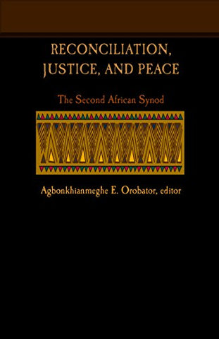 Reconciliation, Justice, and Peace: The Second African Synod
