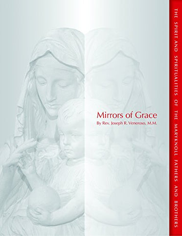 Mirrors of Grace: The Spirit and Spiritualities of the Maryknoll Fathers and Brothers