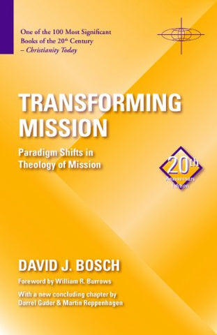 Transforming Mission: Paradigm Shifts in Theology of Mission (20th Anniversary Edition) (American Society of Missiology)