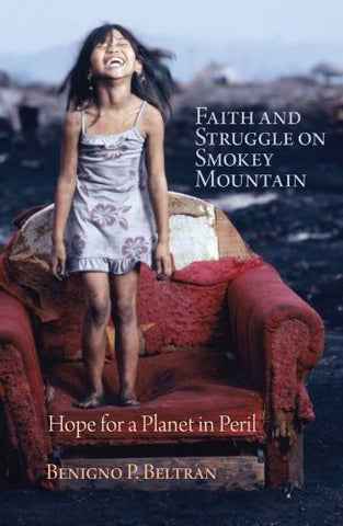 Faith and Struggle on Smokey Mountain:  Hope for a Planet in Peril