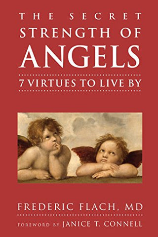 The Secret Strength of Angels: 7 Virtues to Live By (Little Book. Big Idea.)