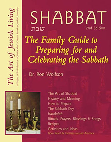 Shabbat 2/E: The Family Guide to Preparing for and Celebrating the Sabbath (Art of Jewish Living)