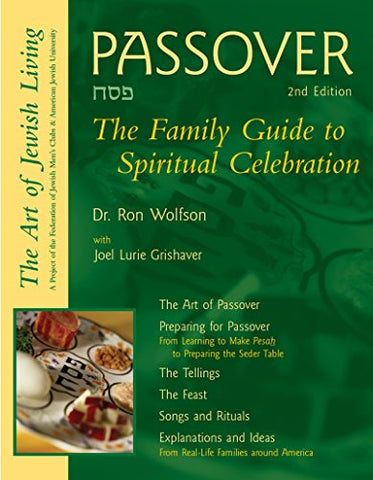 Passover 2/E: The Family Guide to Spiritual Celebration (Art of Jewish Living Series,)