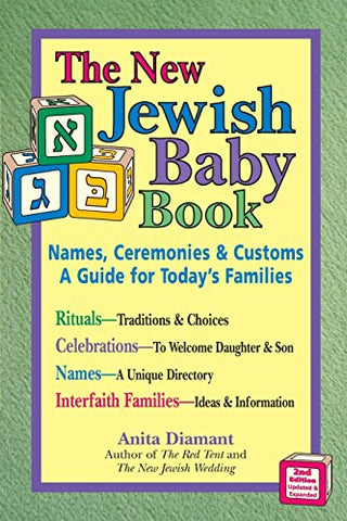New Jewish Baby Book 2/E: Names, Ceremonies & Customs_A Guide for Today's Families