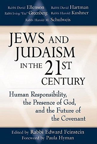 Jews and Judaism in 21st Century: Human Responsibility, the Presence of God and the Future of the Covenant