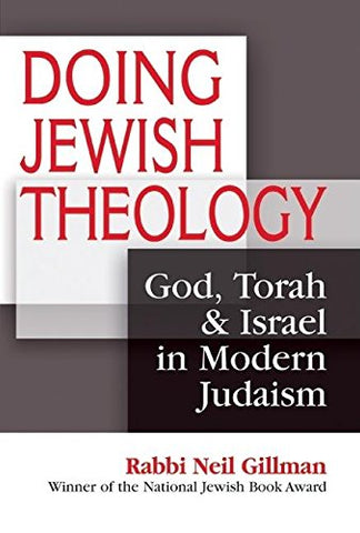 Doing Jewish Theology: God, Torah & Israel in Modern Judaism