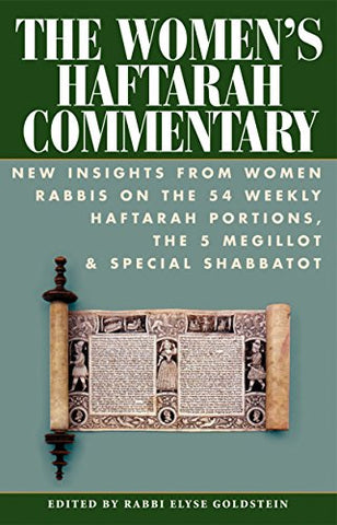 The Women's Haftarah Commentary: New Insights from Women Rabbis on the 54 Weekly Haftarah Portions, the 5 Megillot & Special Shabbatot