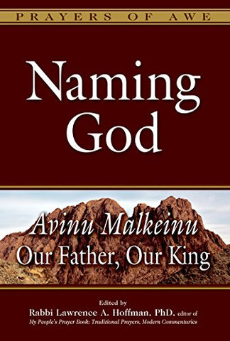 Naming God: Avinu Malkeinu-Our Father, Our King (Prayers of Awe)
