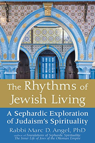 The Rhythms of Jewish Living: A Sephardic Exploration of Judaism's Spirituality