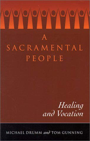 A Sacramental People: Healing and Vocation