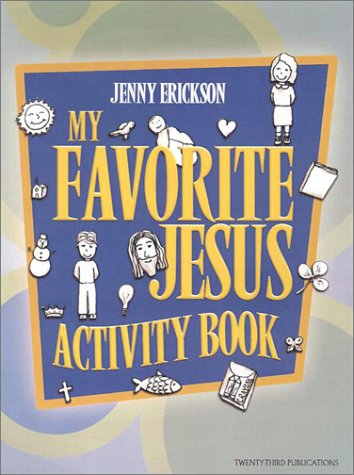 My Favorite Jesus Activity Book (Solid Resources for Religion Teachers)