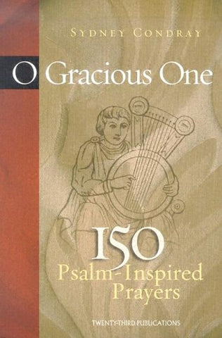 O Gracious One: 150 Psalm-Inspired Prayers