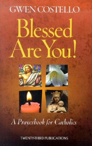 The Blessed Are You!: A Prayerbook for Catholics