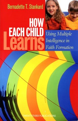 How Each Child Learns: Using Multiple Intelligence in Faith Formation