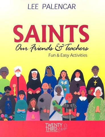Saints: Our Friends & Teachers: Fun & Easy Activities