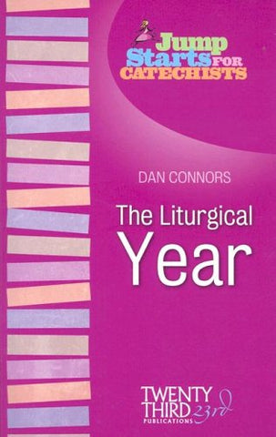 Jump Starts for Catechists: The Liturgical Year