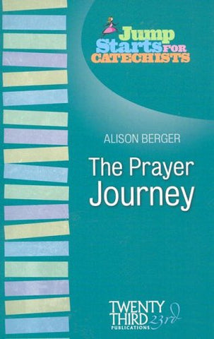 Jump Starts for Catechists: The Prayer Journey