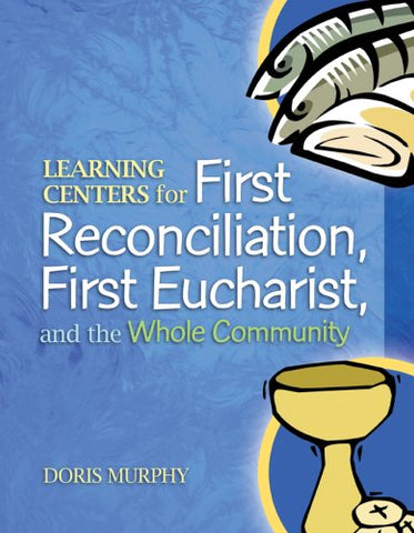 Learning Centers for First Reconcilation, First Eucharist, and the Whole Community