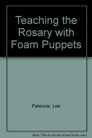 Teaching the Rosary with Foam Puppets