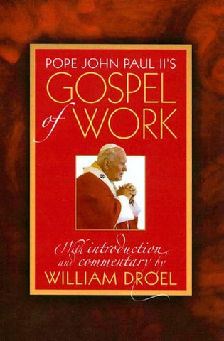 Pope John Paul II's Gospel of Work: With Introduction and Commentary