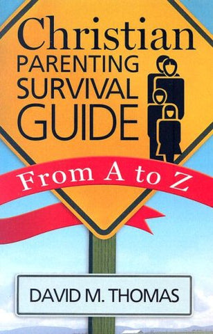 Christian Parenting Survival Guide From A to Z