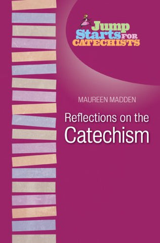 Reflections on the Catechism (Jump Starts)