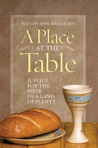 A Place at the Table: Justice for the Poor in a Land of Plenty