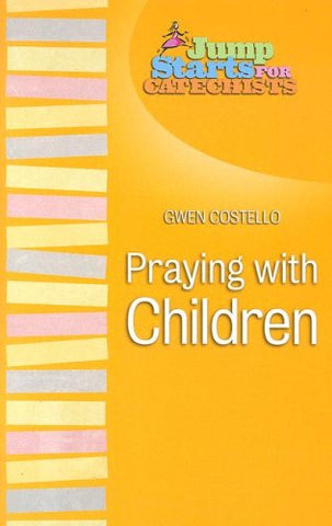 Jump Starts for Catechists: Praying With Children