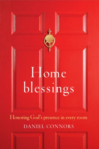 Home Blessings: Honoring God's Presence in Every Room