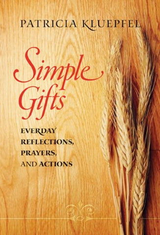 Simple Gifts: Everyday Reflections, Prayers, and Actions