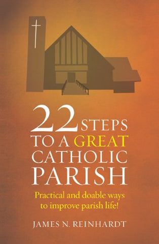 22 Steps to a Great Catholic Parish