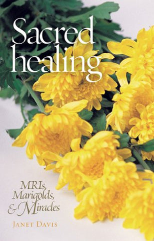 Sacred Healing: Mris, Marigolds, and Miracles