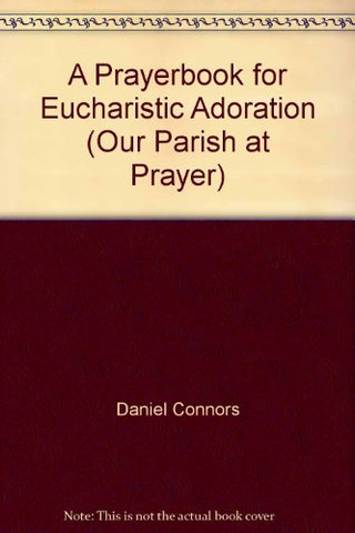 Prayerbook for Eucharistic Adoration (Our Parish at Prayer)