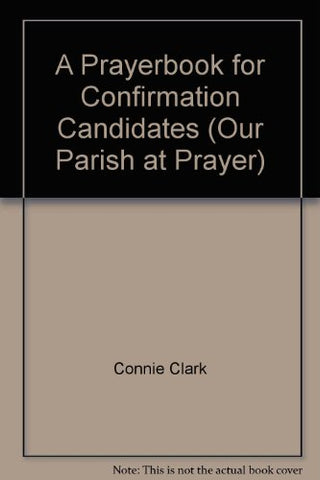 Prayerbook for Confirmation Candidates (Our Parish at Prayer)