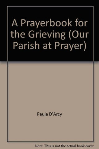 Prayerbook for the Grieving (Our Parish at Prayer)
