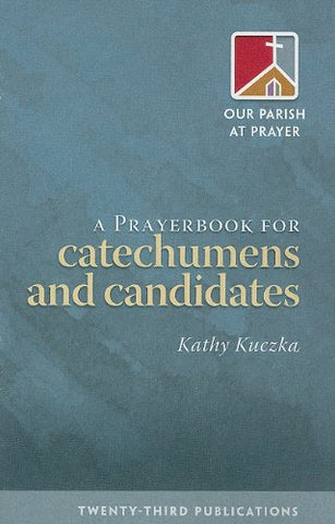A Prayerbook for Catechumens and Candidates (Our Parish at Prayer)