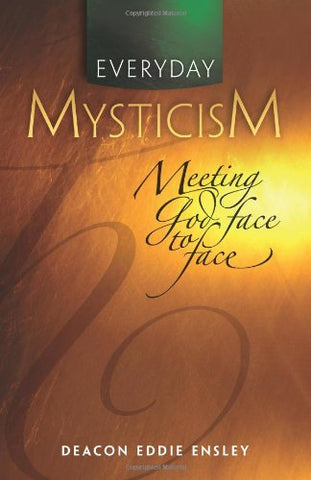 Everyday Mysticism: Meeting God Face to Face