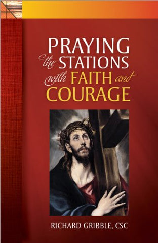 Praying the Stations with Faith and Courage