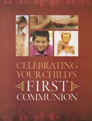 Celebrating Your Child's First Communion