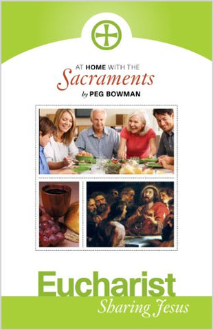 At Home with the Sacraments: Eucharist, Sharing Jesus